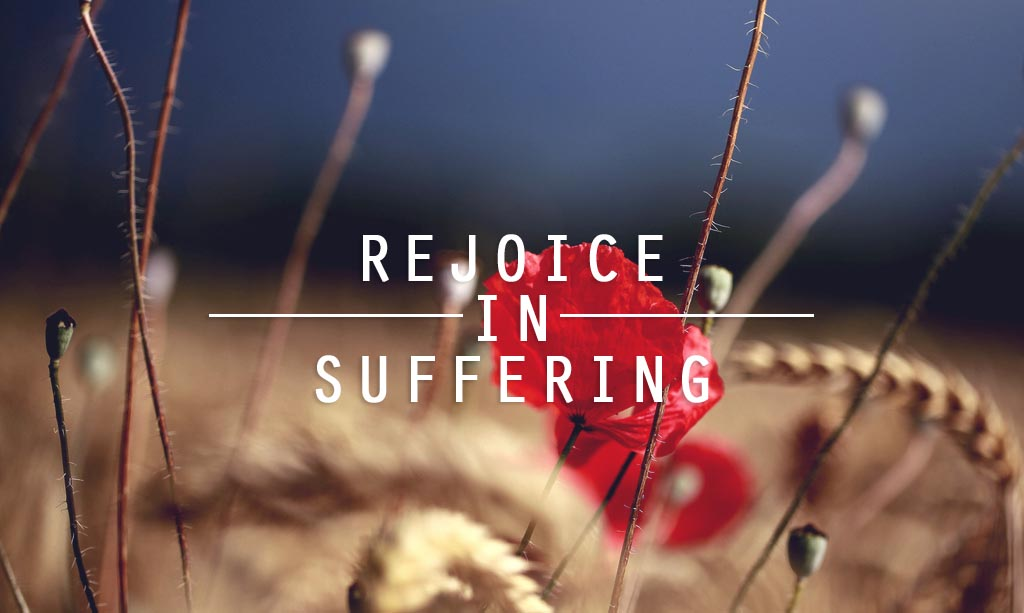 Five Reasons to Rejoice in Suffering