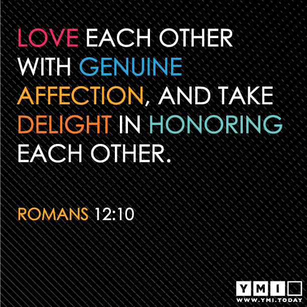 YMI Typography - Love each other with genuine affection, and take delight in honouring each other. - Romans 12:10