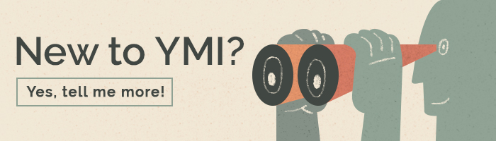 Cartoon of man looking into binoculars with text overlay of New to YMI? Yes, tell me more!