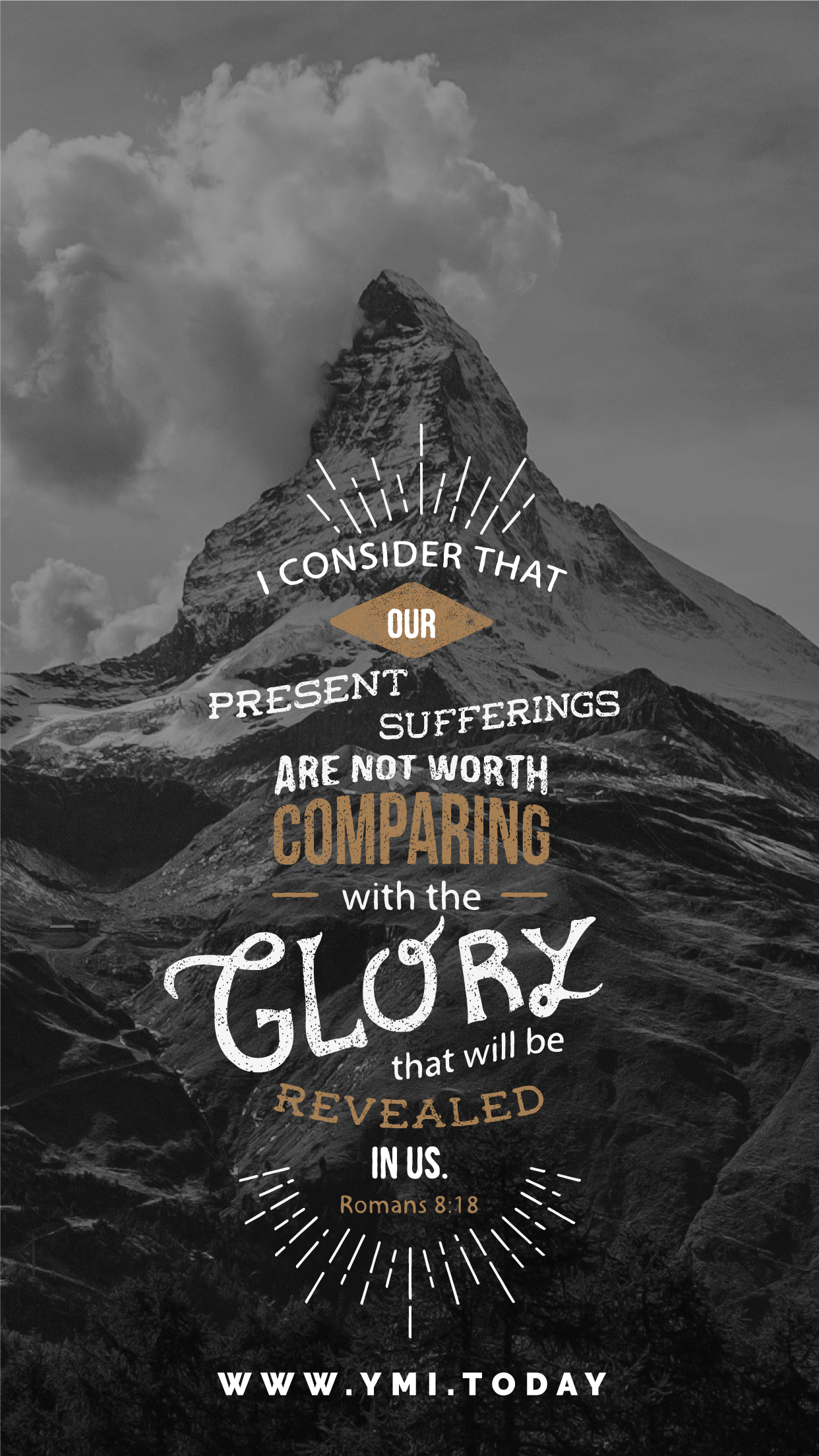 YMI July 2016 Phone Lockscreen - I consider that our present sufferings are not worth comparing with the glory that will be revealed in us. - Romas 8:18
