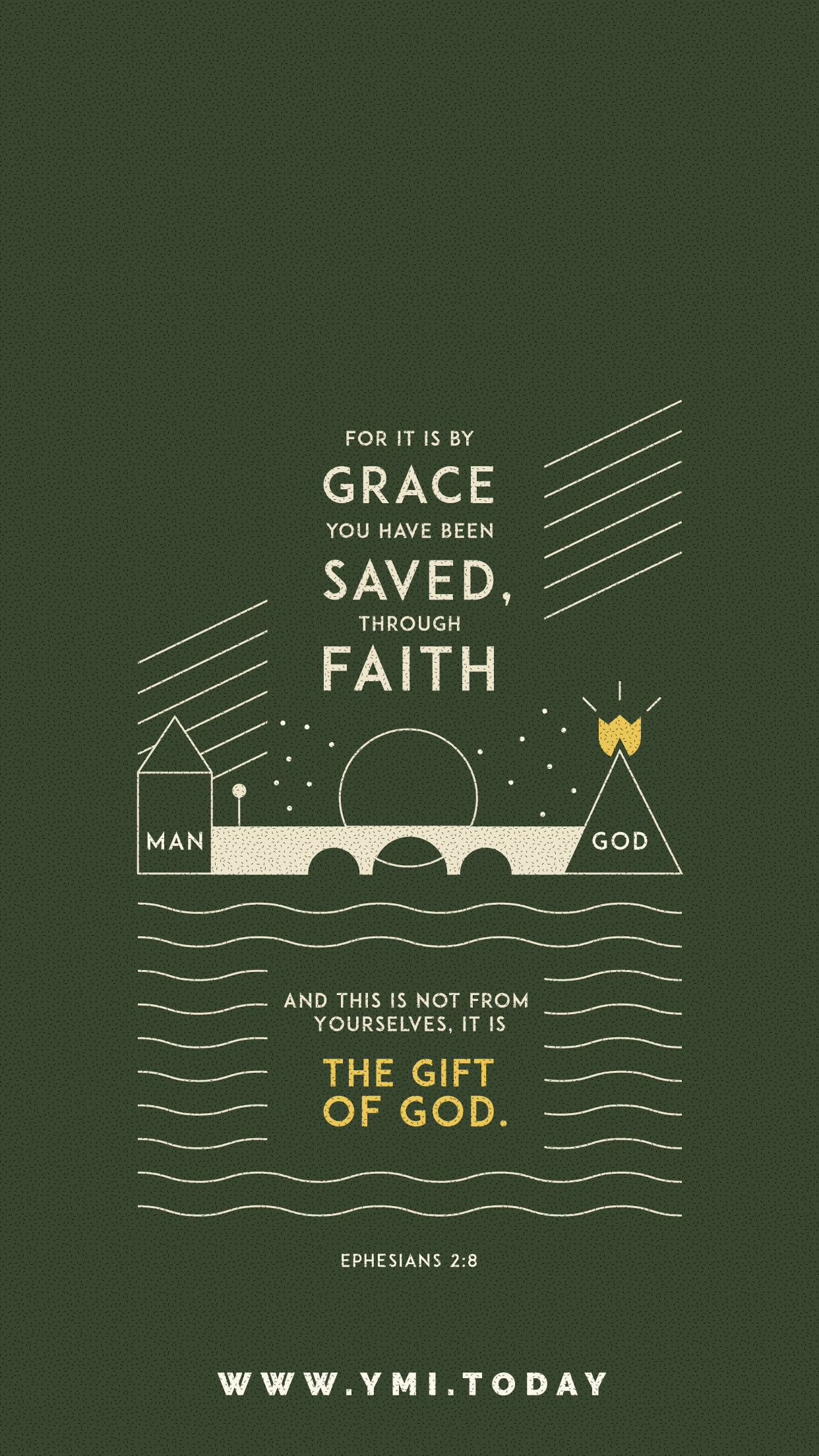 YMI August 2016 Phone Lockscreen - For it is by grace you have been saved through faith; and this is not from yourselves, it is the gift of God.- Ephesians 2:8