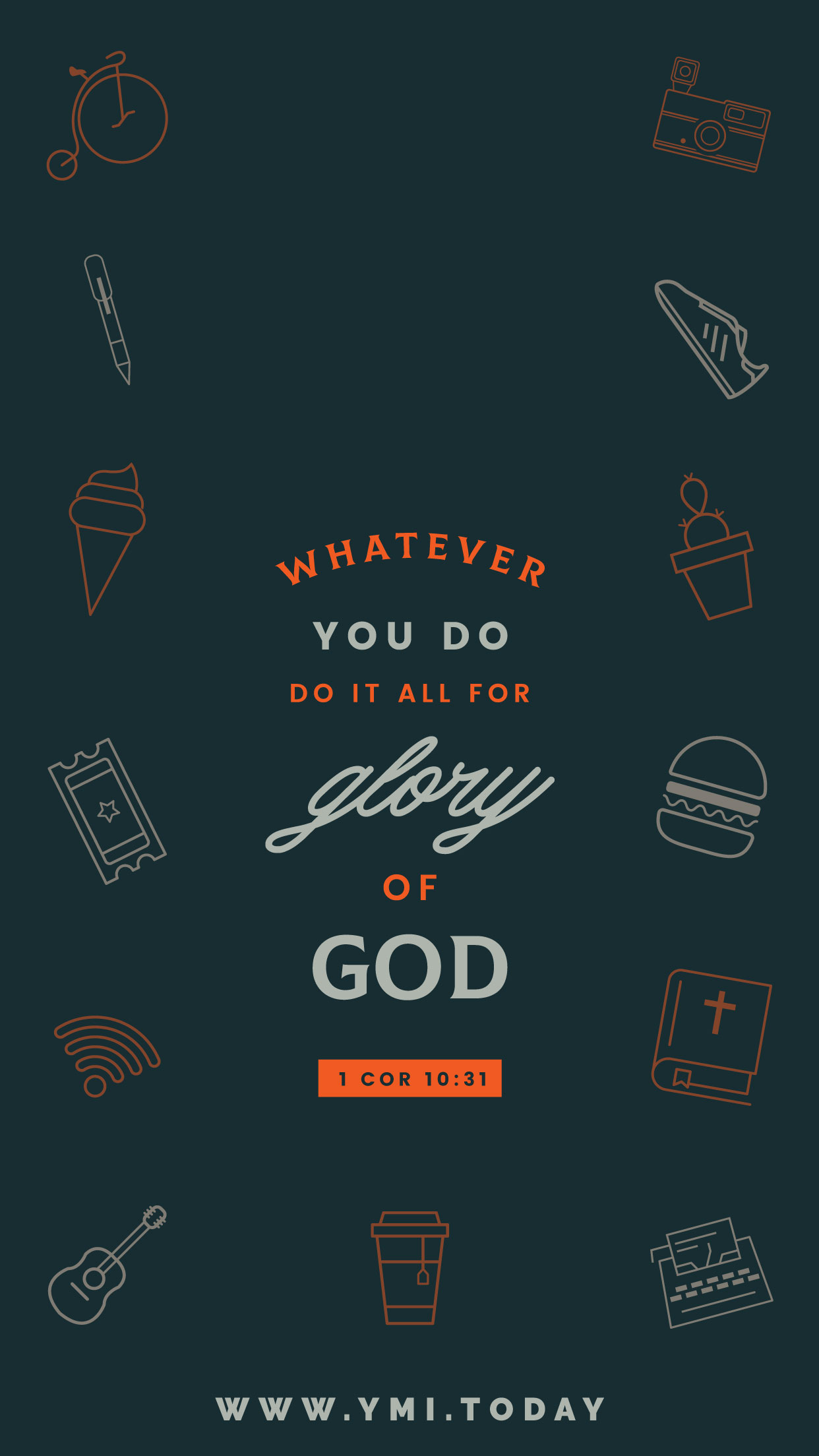 YMI July 2018 Phone Lockscreen - Whatever you do, do it all for the glory of God. - 1 Corinthians 10:31