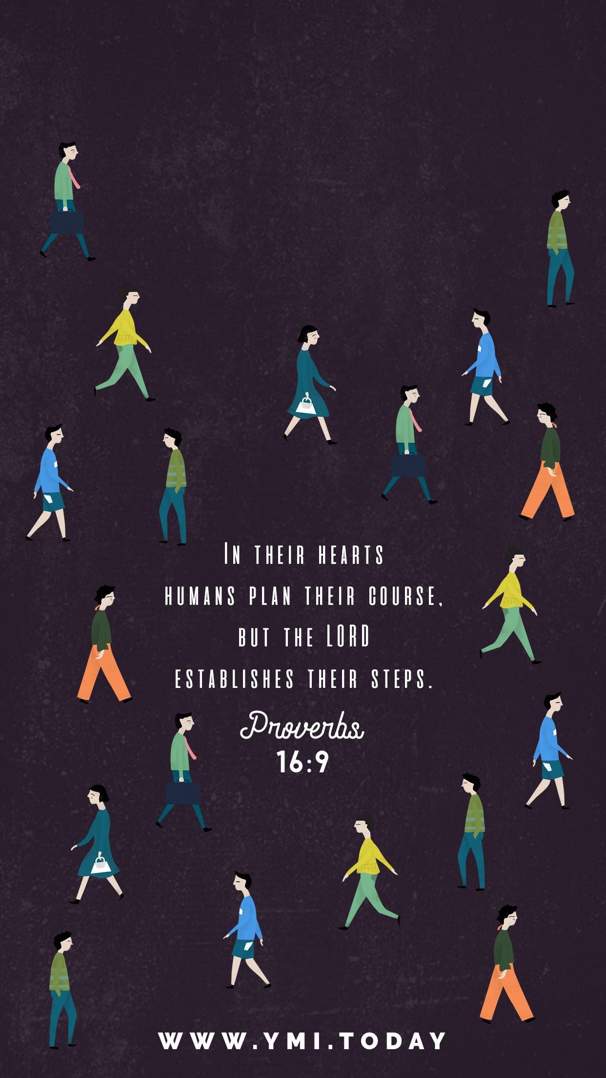 YMI August 2017 Phone Lockscreen - In their hearts humans plan their course. But the Lord establishes their steps. - Proverbs 16:9