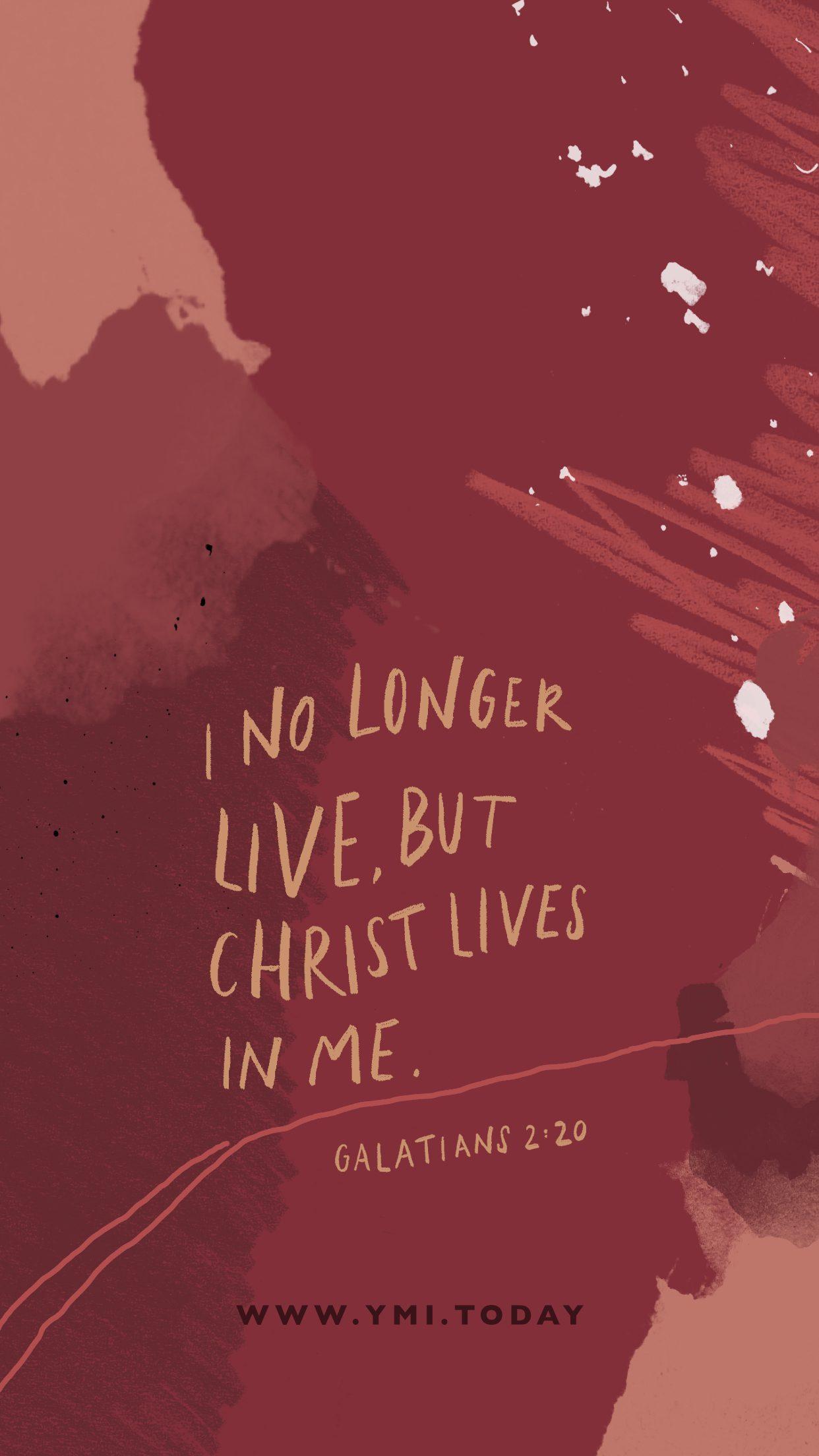 YMI February 2020 Phone Lockscreen - I no longer live, but Christ lives in me. - Galatians 2:20