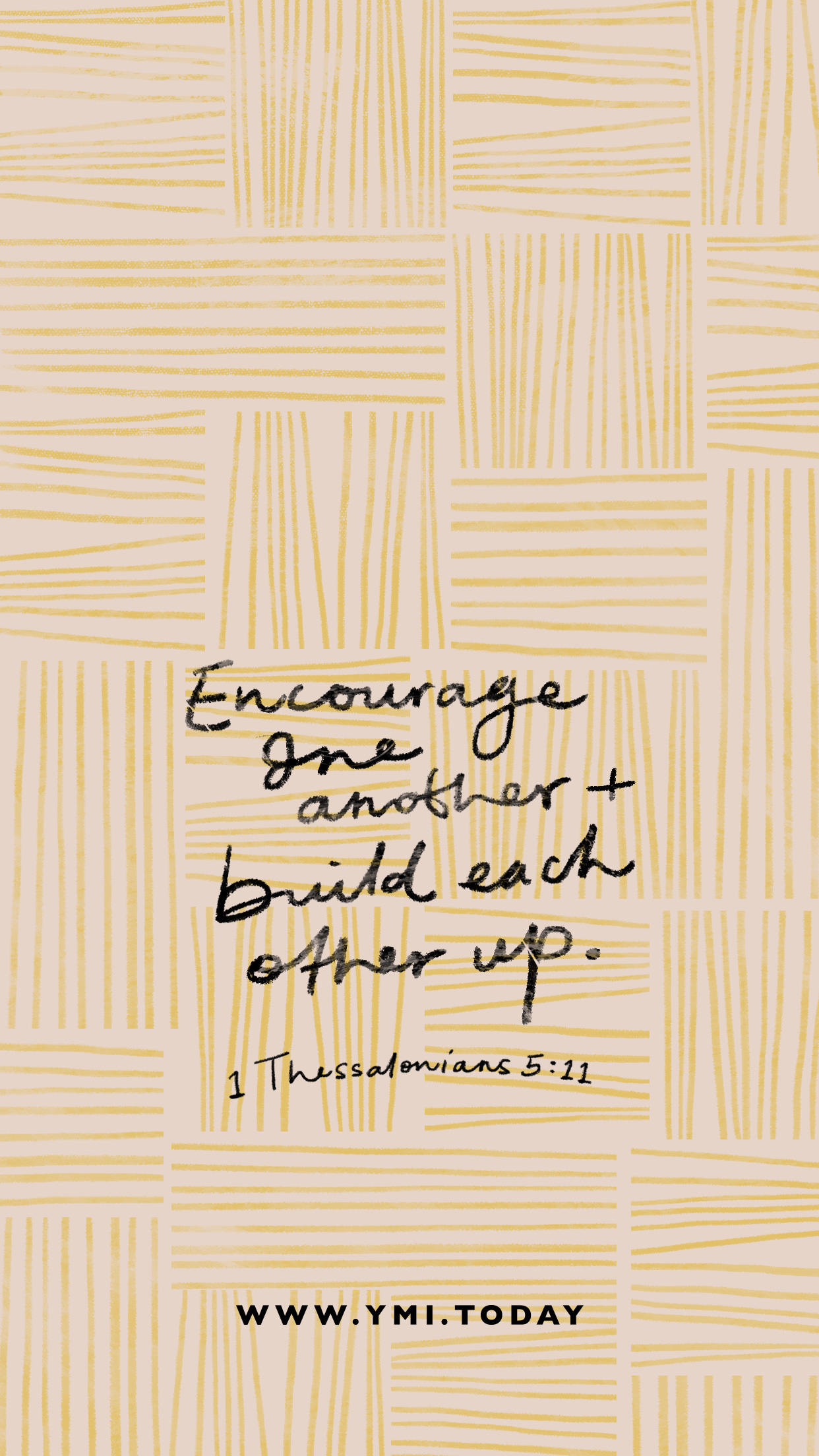 YMI June 2020 Phone Lockscreen - Encourage one another and build each other up. - 1 Thessalonians 5:11
