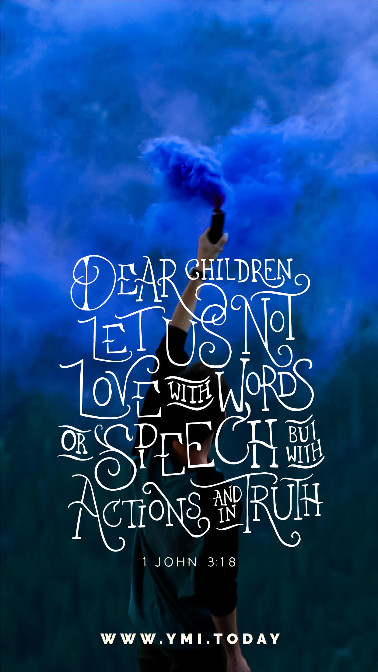 YMI September 2016 Phone Lockscreen - Dear children, let us not love with words or speech, but with actions and in truth. - 1 John 3:18