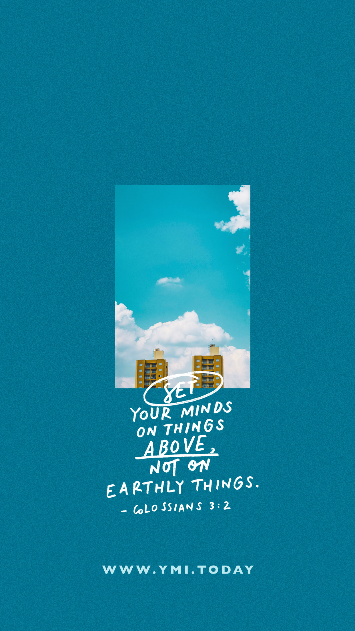 YMI September 2019 Phone Lockscreen - Set your minds on things above not on earthly things. - Colossians 3:2