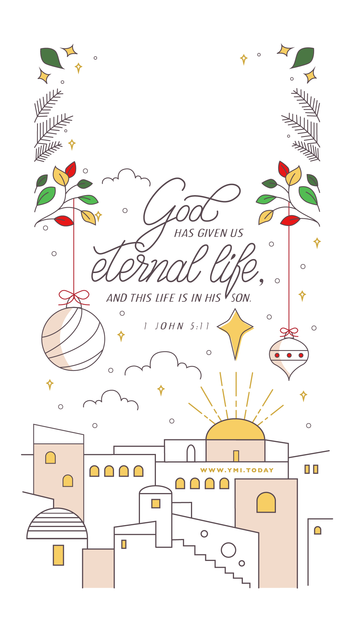 YMI December 2018 Phone Lockscreen - God has given us eternal life and this life is in His Son. - 1 John 5:11