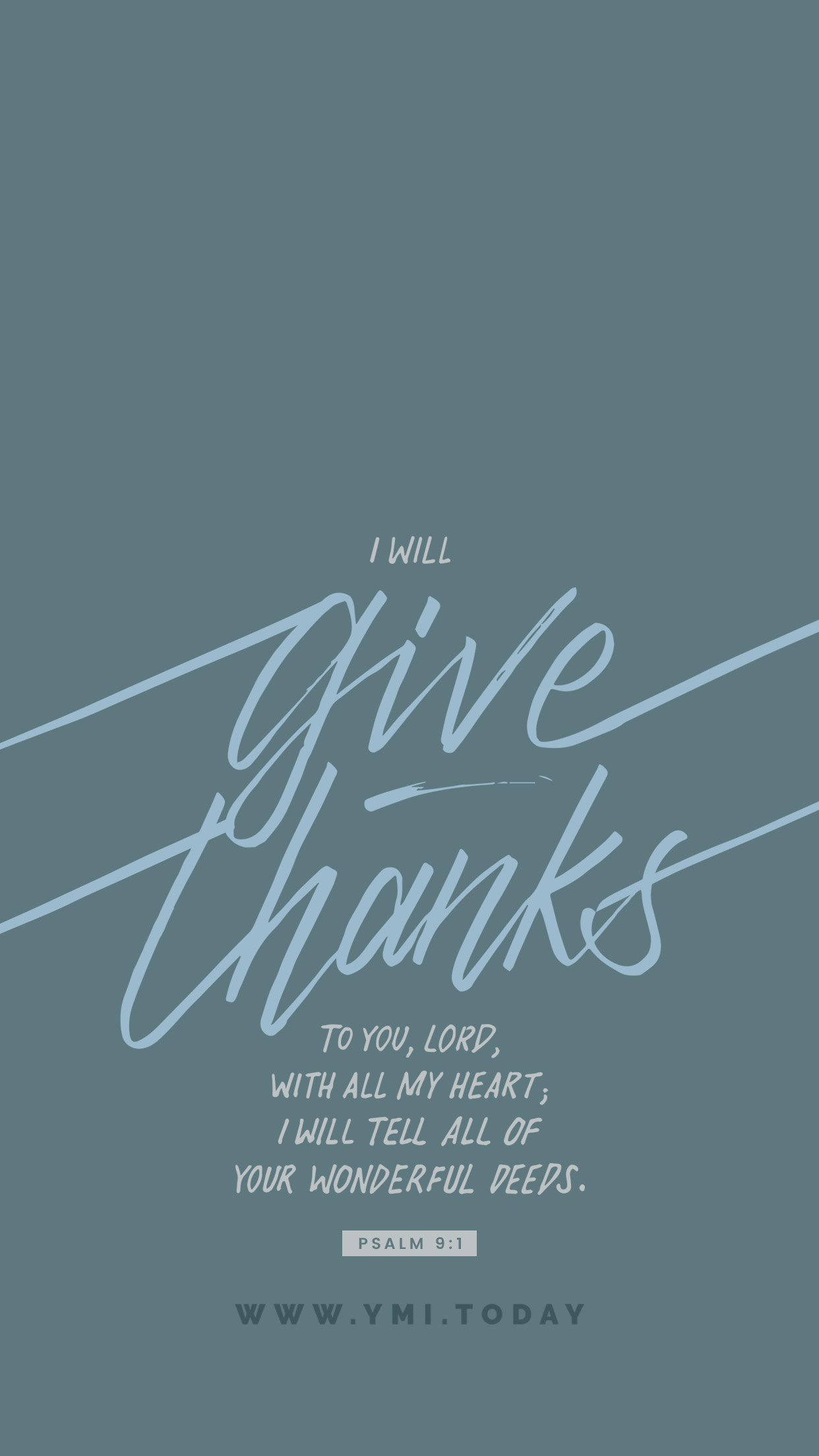 YMI February 2019 Phone Lockscreen - I will give thanks to You, Lord with all my heart; I will tell of all Your wonderful deeds. - Psalm 9:1