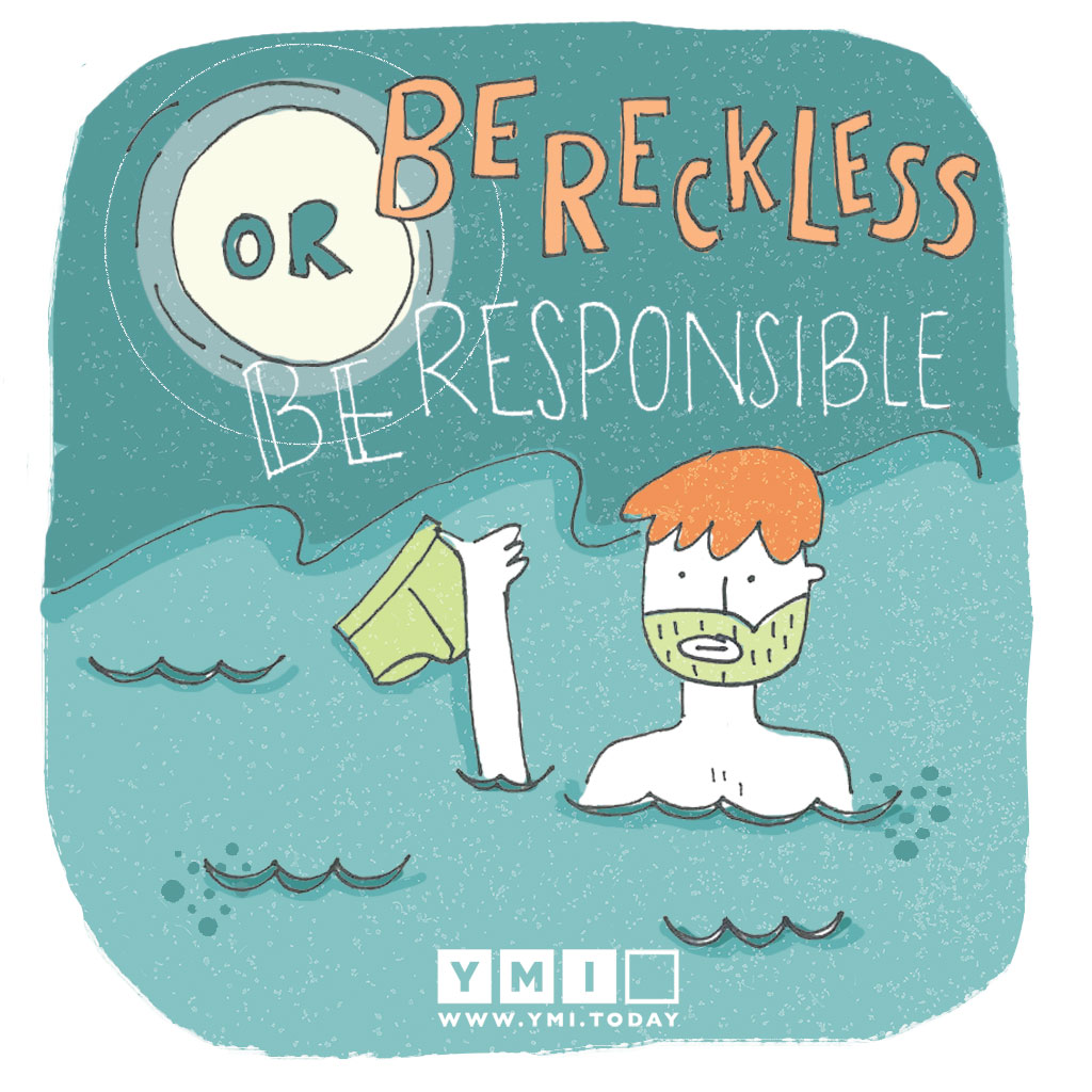 Be-reckless-or-be-responsible