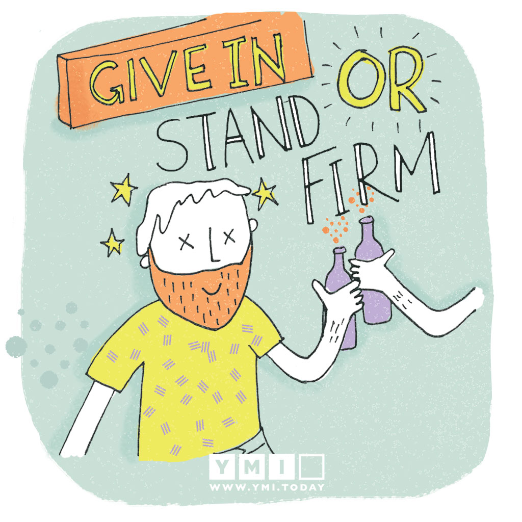 Give-in-or-Stand-Firm