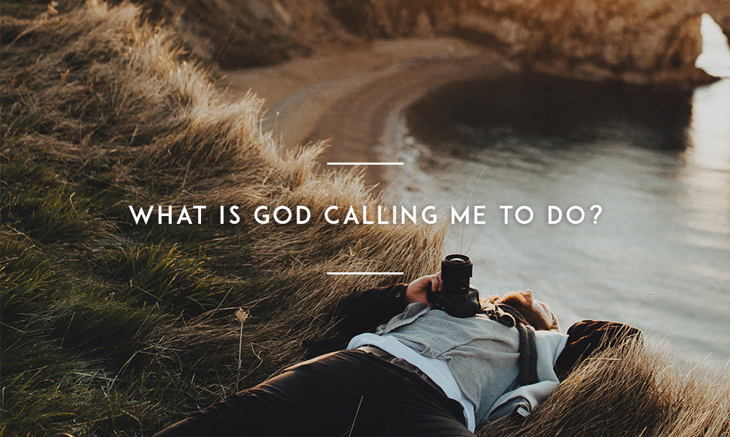 What is God Calling Me To Do?
