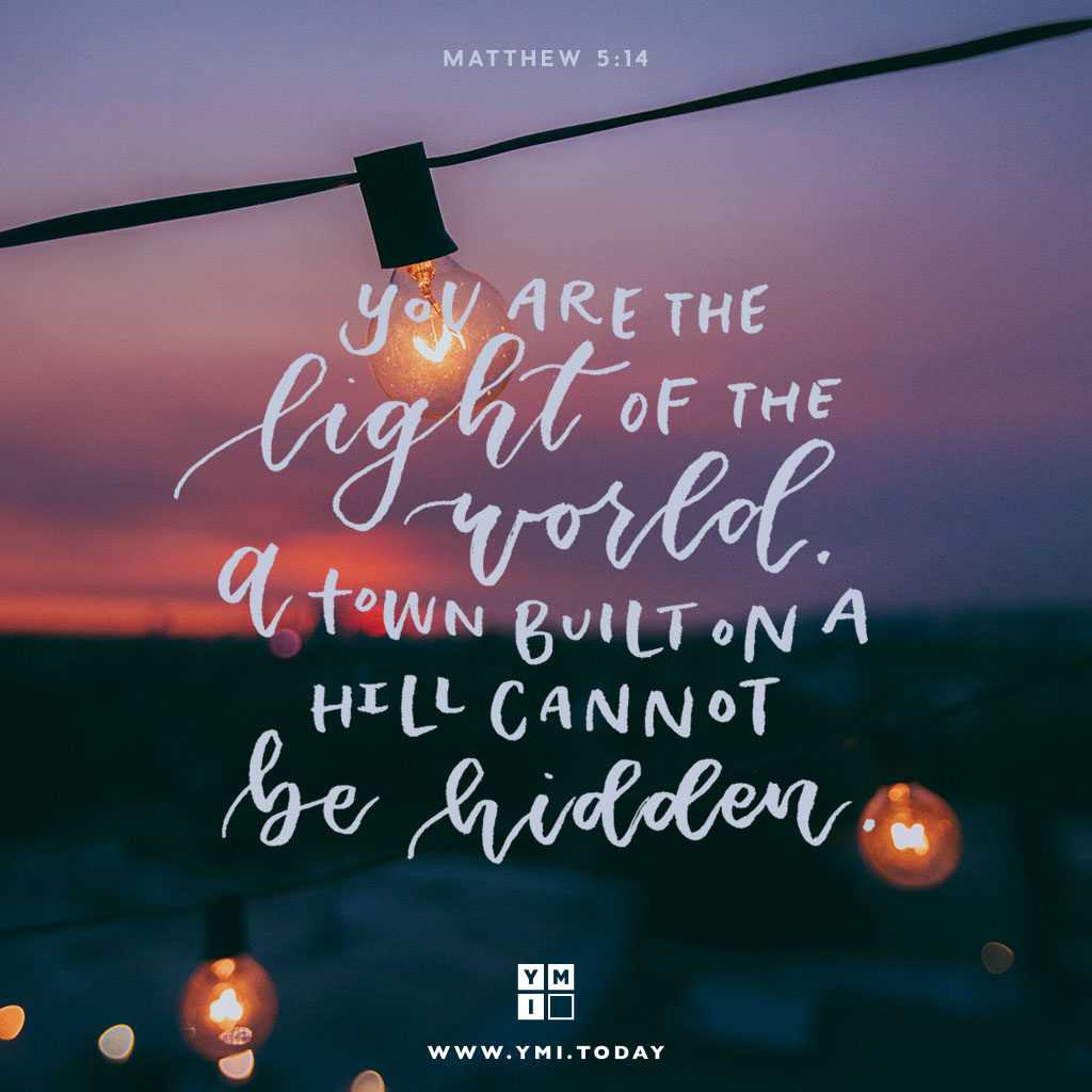 YMI Typography - You are the light of the world. A town built on a hill cannot be hidden. - Matthew 5:14