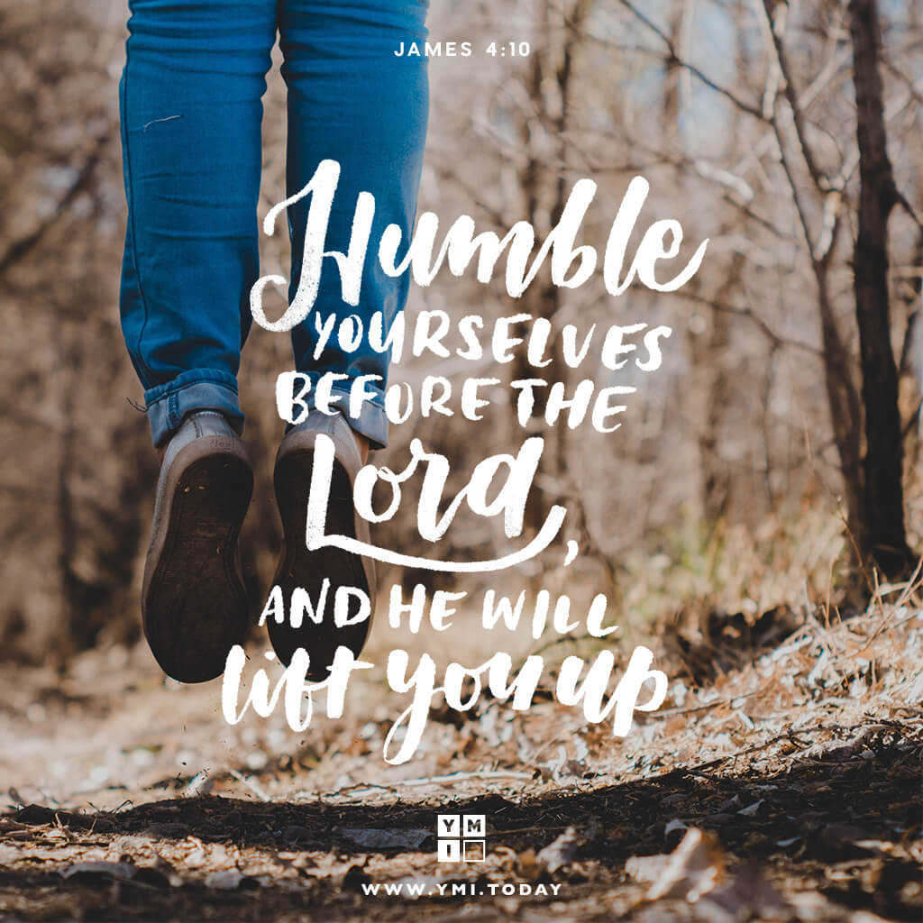 YMI Typography - Humble yourselves before the Lord, and he will lift you up. - James 4:10