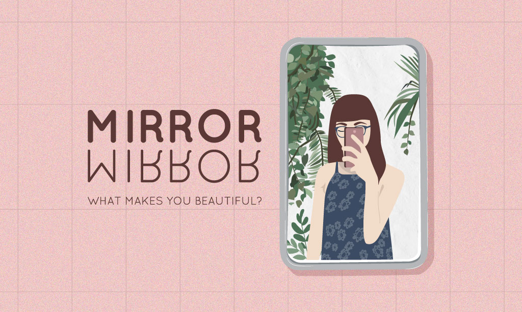 cartoon of person taking a selfie in the mirror with text overlay of Mirror Mirror What makes you beautiful?