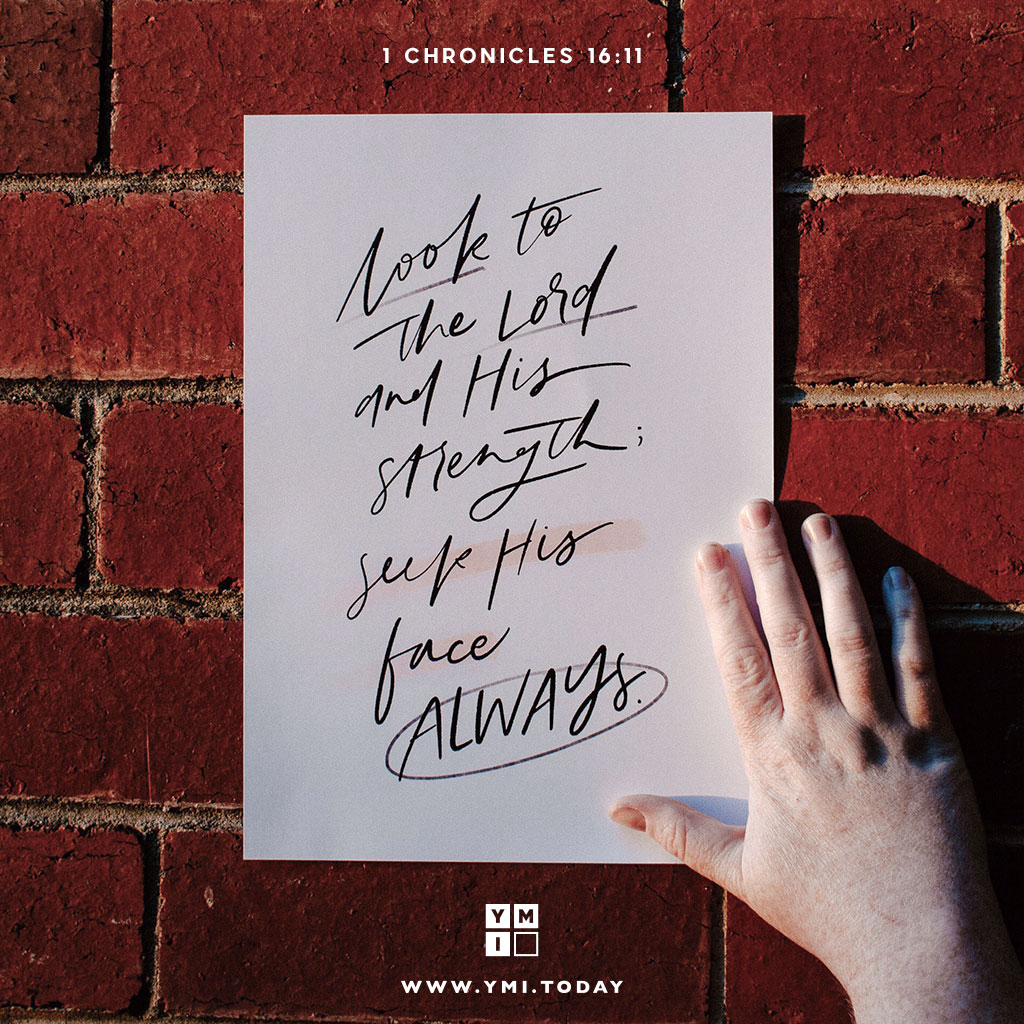 YMI Typography - Look to theLordand his strength; seekhis face always. - 1 Chronicles 16:11