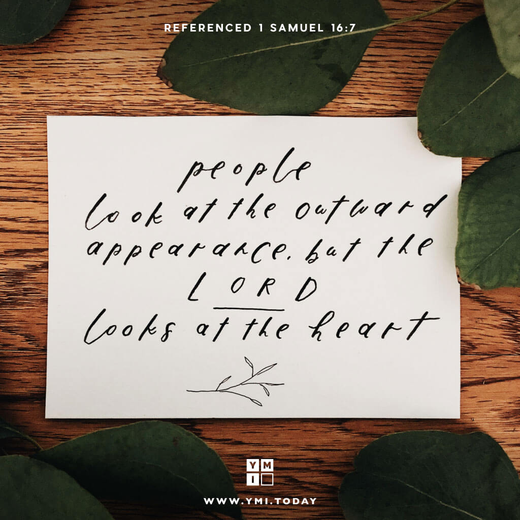 YMI Typography - People look at the outward appearance, but the Lord looks at the heart. - 1 Samuel 16:7