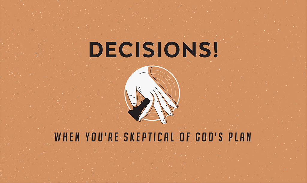 When You're Skeptical of God's Plan