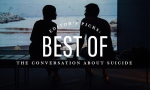 Editor's Picks: Best of the Conversation About Suicide
