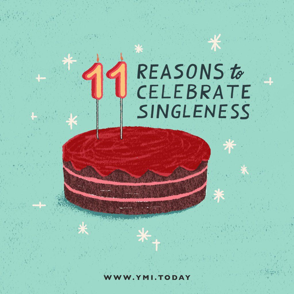 11 Reasons To Celebrate Singleness