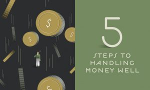 5 Steps to Handling Money Well