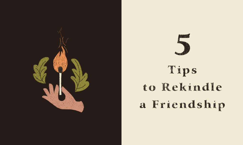 5 Tips to Rekindle a Friendship