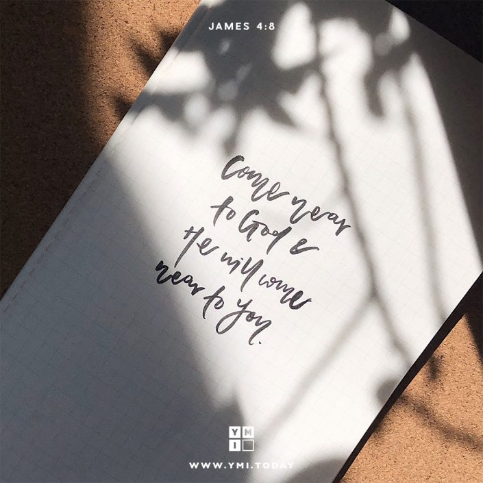 YMI Typography - Come near to God and He will come near to you. - James 4:8