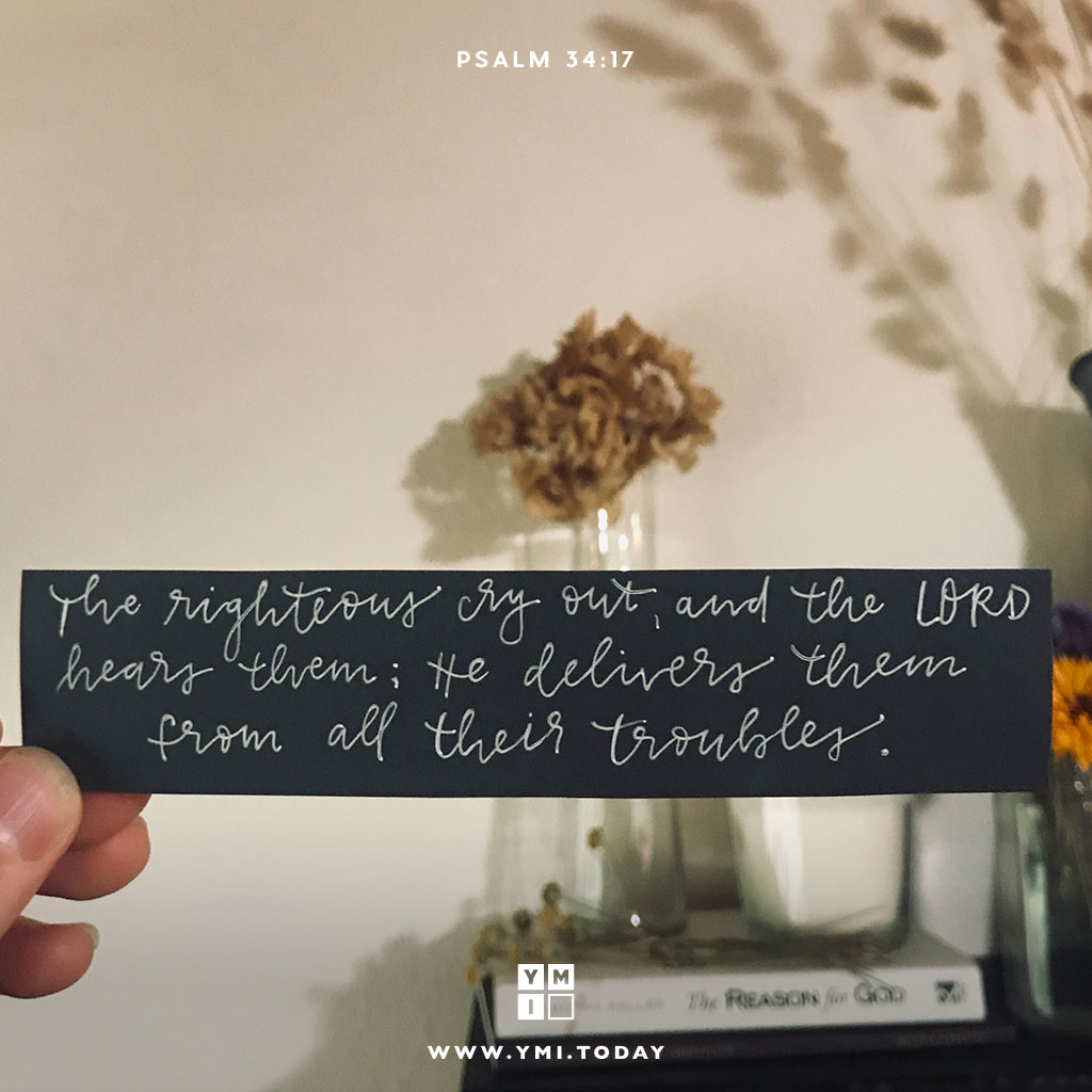 YMI Typography - The righteous cry out, and theLordhearsthem; He delivers them from all their troubles. - Psalm 34:17