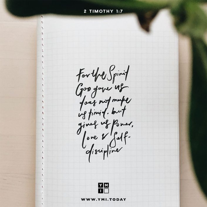 YMI Typography - For the Spirit God gave us does not make us timid, but gives us power, love and self-discipline. - 2 Timothy 1:7