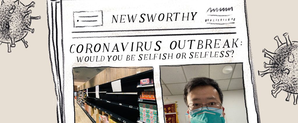 Coronavirus Outbreak: Would You Be Selfish or Selfless?