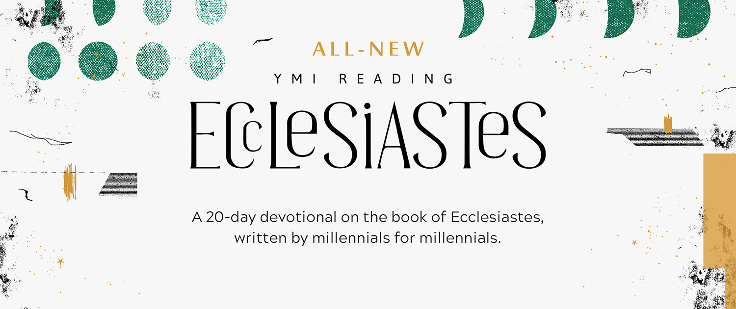 All-New YMI Reading Ecclesiastes. A 20-day devotional on the book of Ecclesiastes, written by millennials for millennials.
