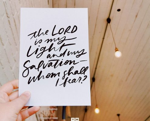 YMI Typography - The Lord is my light and my salvation - whom shall I fear? - Psalm 27:1