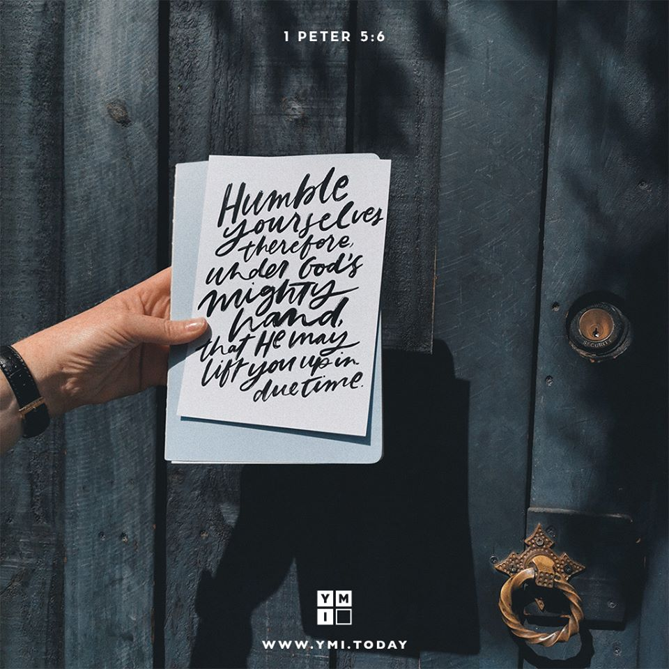 YMI Typography - Humble yourselves therefore under God's mighty hand, that he may lift you up in due time. - 1 Peter 5:6