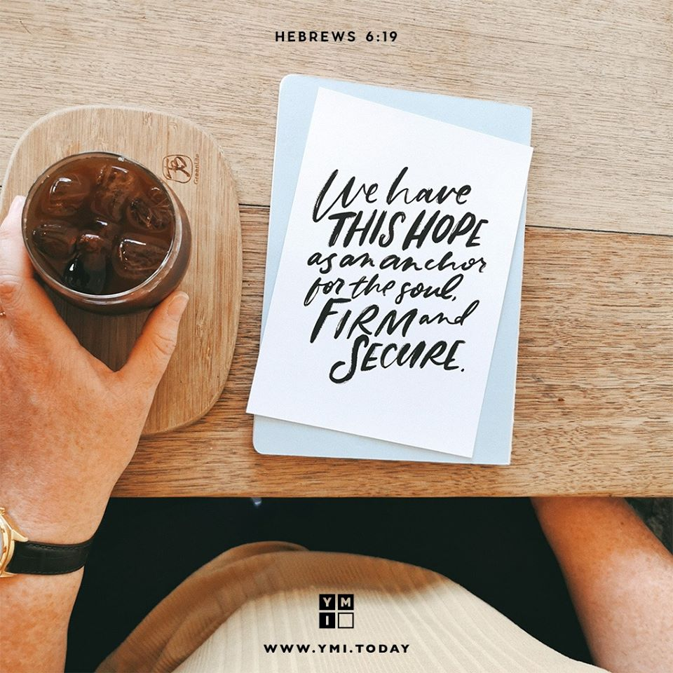 YMI Typography - We have this hope as an anchor for the soul, firm and secure. - Hebrews 6:19