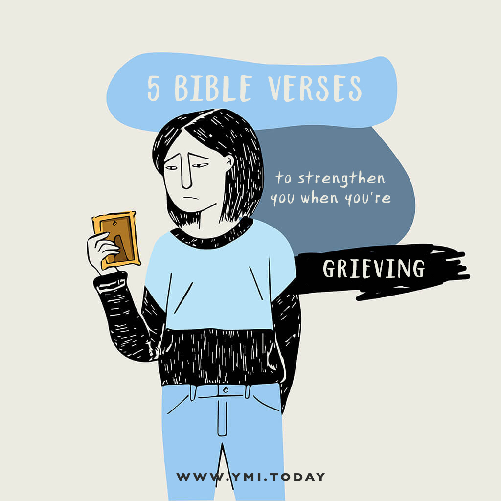 5 Bible Verses To Strengthen You When You're Grieving