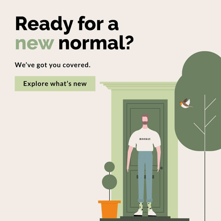 Ready for a new normal? We've got you covered.
