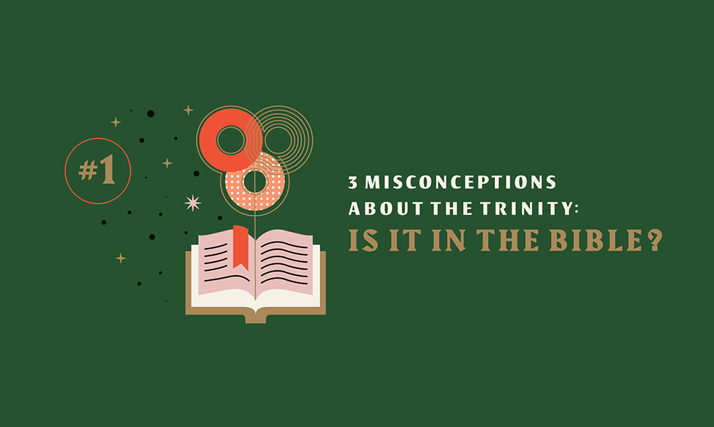 3 Misconceptions About the Trinity: Is it in the Bible?