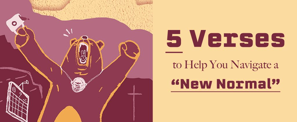 """5 Verses to Help You Navigate a """"New Normal"""""""