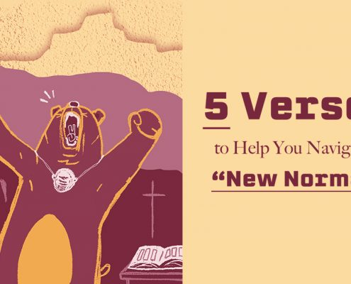 "5 Verses to Help You Navigate a ""New Normal"""