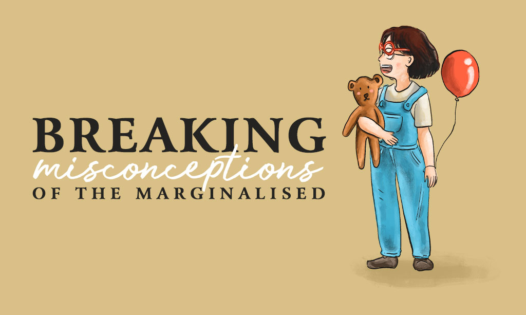 Breaking Misconceptions of the Marginalized: Special Needs