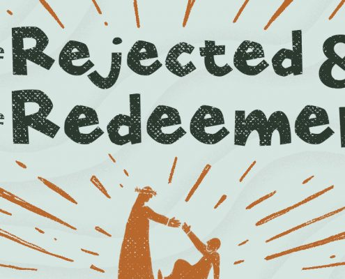 The Rejected & the Redeemer