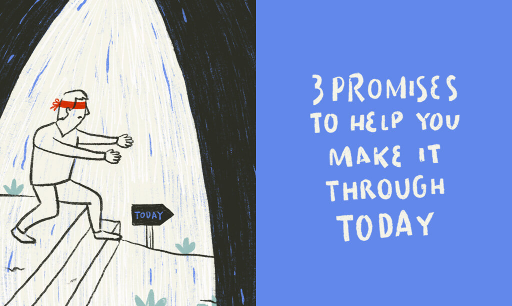 3 Promises to Help You Make It Through Today