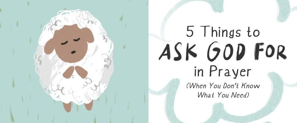 5 Things to Ask God for in Prayer
