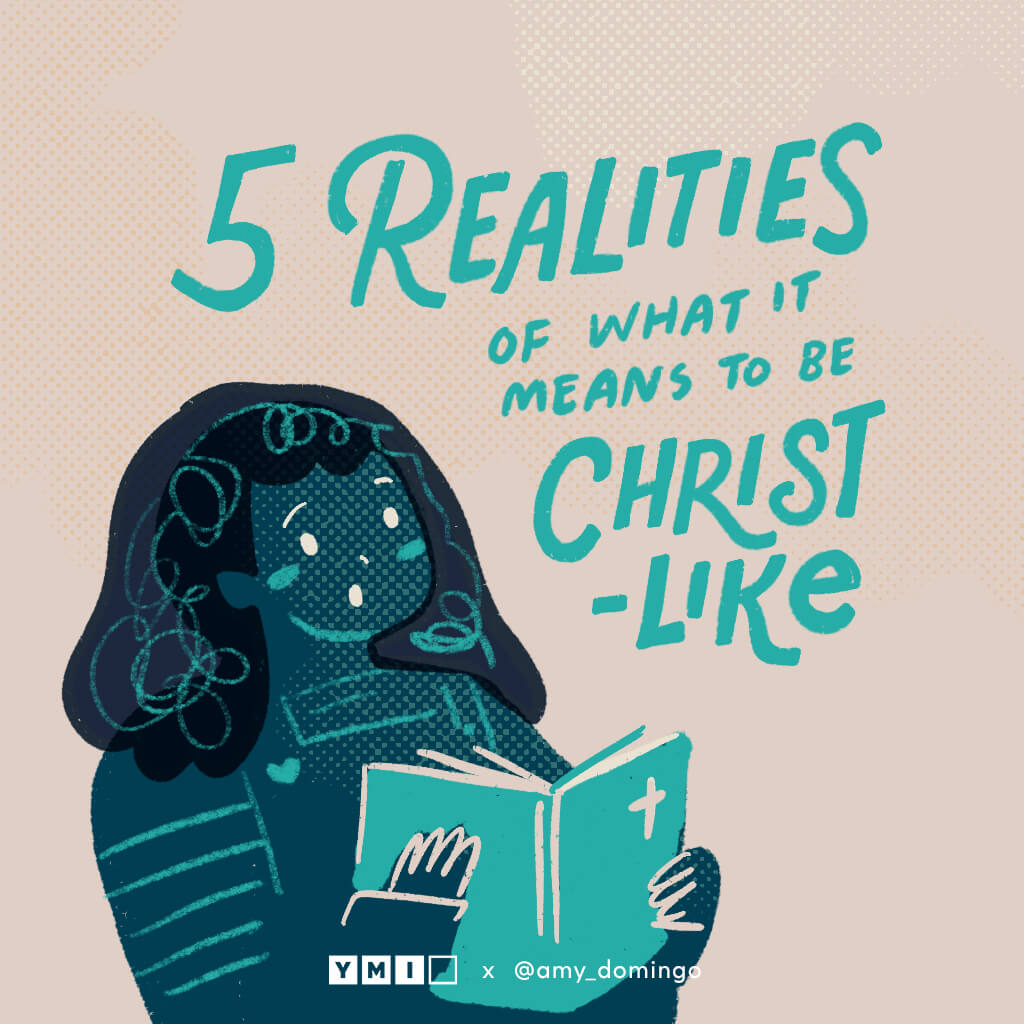 A girl reading the bible with text above her saying 5 realities of what it means to be Christ-like