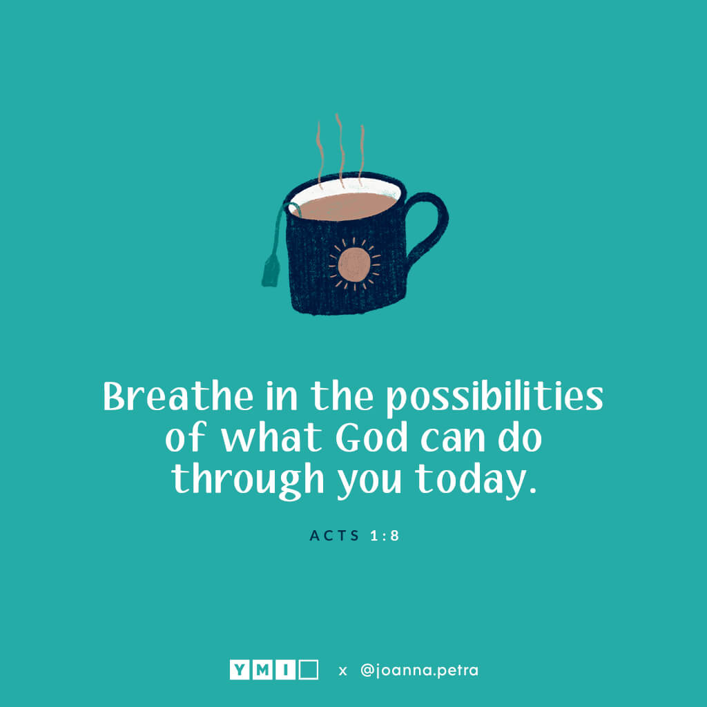 Cup of coffee with quote breathe in the possibilities of what God can do through you today