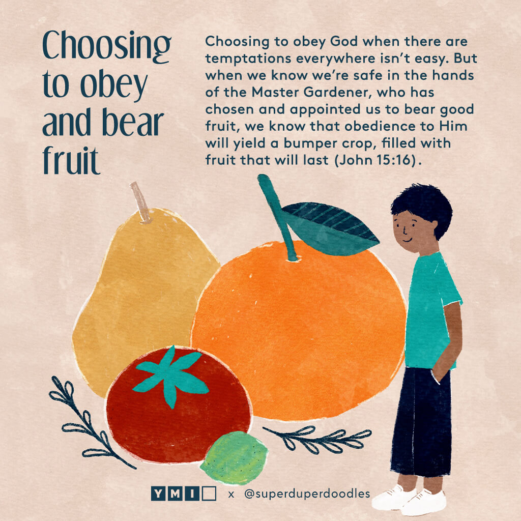 Guy among giant fruits Choosing to obey and bear fruit