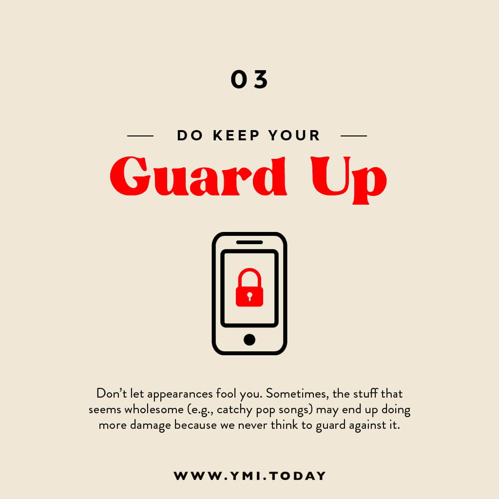 Do keep your guard up