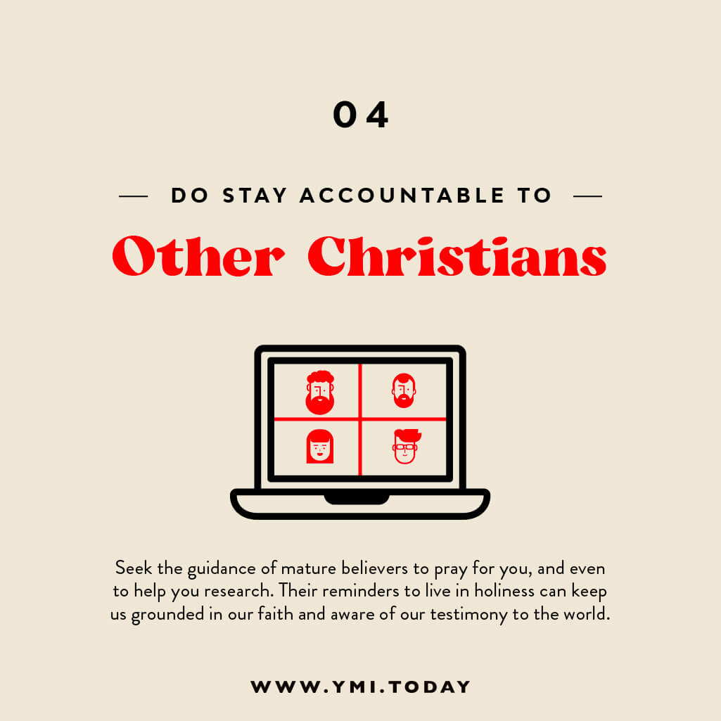 Do stay accountable to other Chiristians