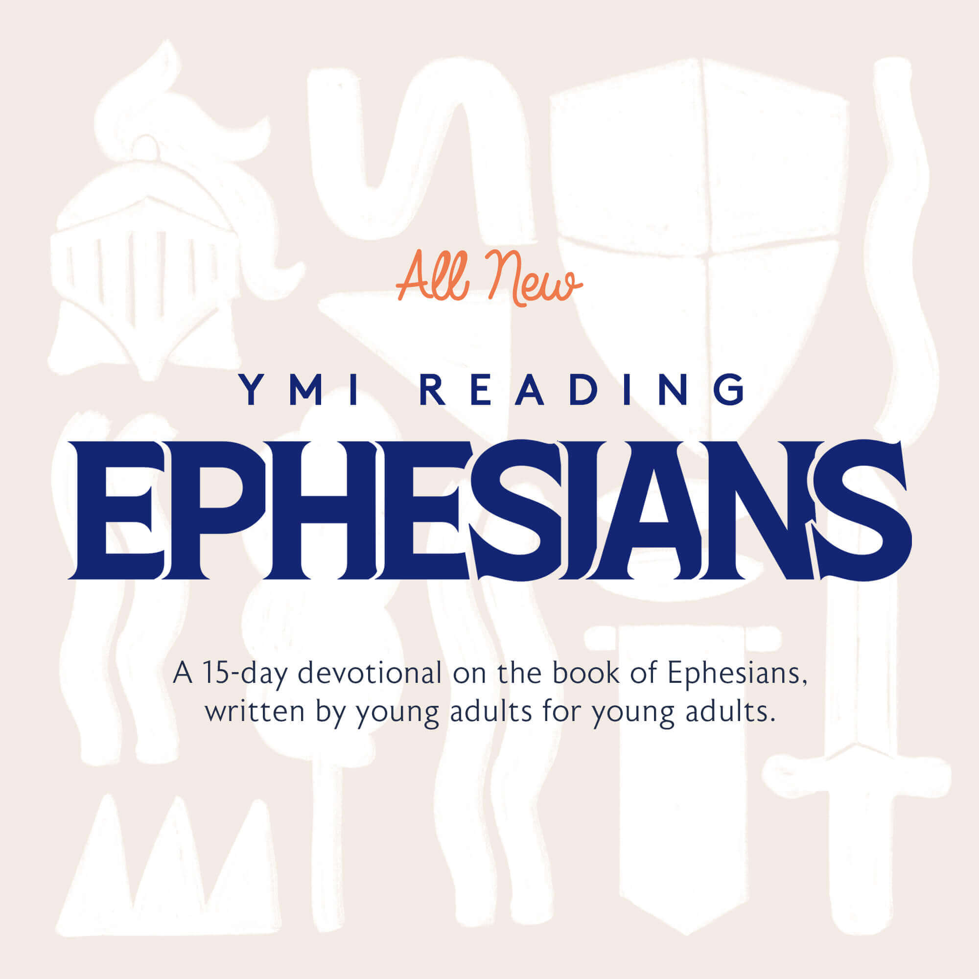 YMI Reading Ephesians. A 15-day devotional on the book of Ephesians, written by young adults for young adults.