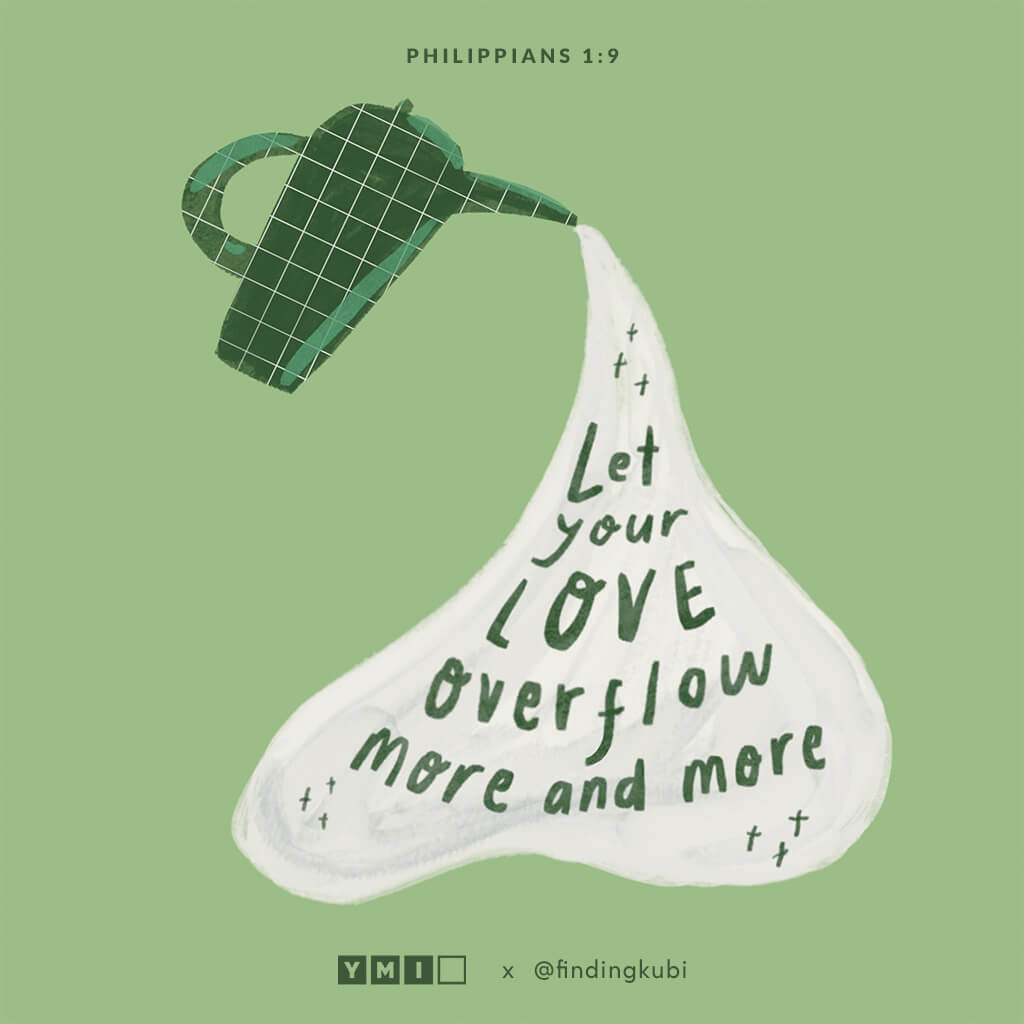 Let your love overflow more and more.